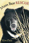 Moon Bear Rescue by Kim Dale (Hardback, 2006)