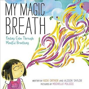 My-Magic-Breath-Finding-Calm-Through-Mindful-Breathing-School-And-Library