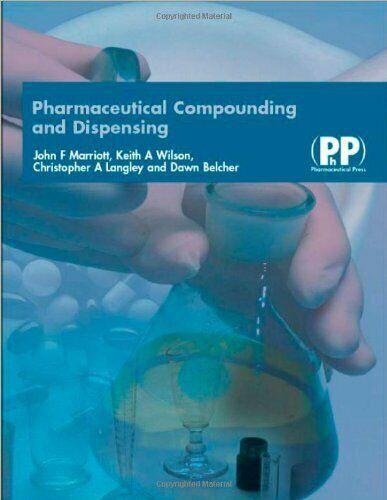 Pharmaceutical Compounding and Dispensing, Marriott, John F. & Wilson, Dr Keith