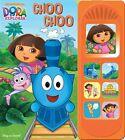 Dora Choo Choo Little Sound Book by Phoenix International, Inc (Hardback, 2003)