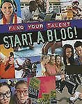 Start a Blog! (Find Your Talent)-ExLibrary