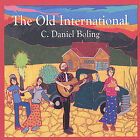 The Old International by C. Daniel Boling (CD, Aug-2004, PERFECTLY STABLE MUSIC)