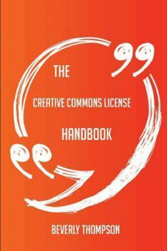 The Creative Commons license Handbook - Everything You Need To Know About Cre... 10