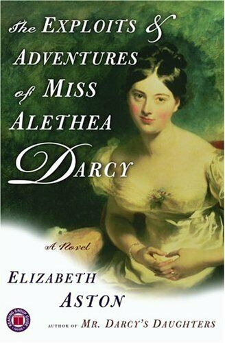 Exploits Et Adventures Of Miss Alethea Darcy : un Roman Par Aston, Elizabeth