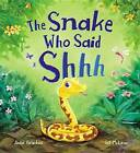 Storytime: The Snake Who Said Shh... by Jodie Parachini (Hardback, 2015)
