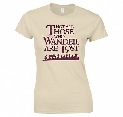 "LORD OF THE RINGS/ THE HOBBIT ""NOT ALL THOSE WHO WANDER..."" LADIES T-SHIRT NEW"