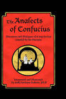 The Analects of Confucius: Discourses and Dialogues of K'ung Fu-tsze Compiled by His Disciples by Holly Harlayne Roberts (Paperback, 2007)