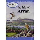 Walking the Isle of Arran by Mary Welsh, Christine Isherwood (Paperback, 2008)