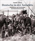 Deutsche in der Antarktis von Cornelia Lüdecke (2015, Gebundene Ausgabe)