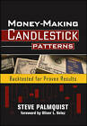 Money-Making Candlestick Patterns: Backtested for Proven Results by Steve Palmquist (Hardback, 2008)