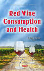 Red Wine Consumption & Health by Nova Science Publishers Inc (Hardback, 2016)