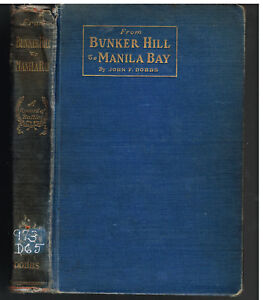 From-Bunker-Hill-to-Manilla-Bay-by-John-Dobbs-1906-1st-Ed-Vintage-Book