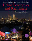 Urban Economics and Real Estate: Theory and Policy by Daniel P. McMillen, John F. McDonald (Hardback, 2010)