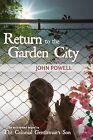 Return to the Garden City by John Powell (Hardback, 2013)