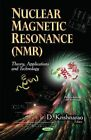 Nuclear Magnetic Resonance (NMR): Theory, Applications and Technology by Nova Science Publishers Inc (Hardback, 2014)