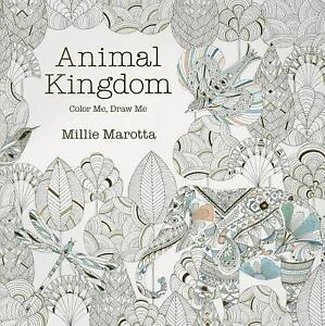 Animal Kingdom Color Me Draw By Millie Marotta 2014 Paperback