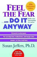 Feel the Fear ... and Do It Anyway by Susan Jeffers (2006, Paperback)