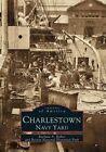 Charlestown, Navy Yard by Boston National Historical Park, Barbara A Bither (Paperback / softback, 1999)