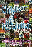 Children of the Revolution: The Glam Rock Story 1970-75 von Dave Thompson...