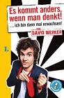 Es kommt anders, wenn man denkt! von David Werker (2013, Taschenbuch)