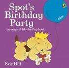 Spot's Birthday Party by Eric Hill (Paperback, 2015)