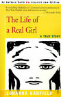 The Life of a Real Girl: A True Story by Johanna Garfield (Paperback / softback, 2000)