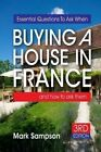 Essential Questions to Ask When Buying a House in France: And How to Ask Them by Mark Sampson (Paperback / softback, 2014)