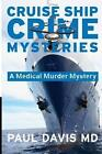 Cruise Ship Crime Mysteries: A Medical Murder Mystery by Paul Davis MD (Paperback / softback, 2012)