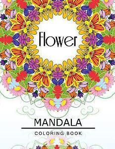 Flower Mandala Coloring Book : Flower Coloring Books for Teens ...