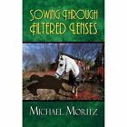 Sowing Through Filtered Lenses by Michael Moritz (Paperback / softback, 2014)