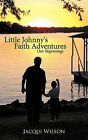 Little Johnny's Faith Adventures: Our Beginnings by Jacqui Wilson (Paperback, 2010)