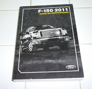 2011 ford f150 f 150 french owners manual 11 guide du proprietaire rh ebay com 2012 f150 owners manual 2012 f150 owners manual pdf