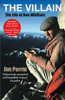 The Villain: The Life of Don Whillans by Jim Perrin (Paperback, 2006)