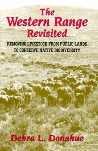 Legal History of North America: Western Range Revisited : Removing  Livestock from Public Lands to Conserve Native Biodiversity Vol  5 by Debra  L