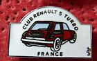 RARE PIN'S VOITURE CLUB RENAULT 5 R5 TURBO FRANCE EGF