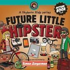 Future Little Hipster by Simon Zingerman (Paperback / softback, 2014)