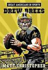 Great Americans in Sports: Drew Brees by Matt Christopher (CD-Audio, 2015)