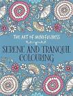 The Art of Mindfulness: Serene and Tranquil Colouring by Michael O'Mara Books Ltd (Paperback, 2015)