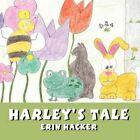 Harley's Tale by Erin Hacker 9781456040635 Paperback 2011