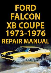 ford falcon xb series coupe workshop manual 1973 1976 ebay rh ebay ie Ford Falcon xB GT Interceptor Ford Falcon xB GT Interceptor