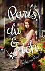 Paris, du und ich von Adriana Popescu (2016, Taschenbuch)