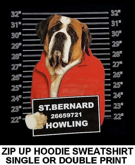 VERY COOL SAINT BERNARD MUG SHOT FUNNY NAUGHTY BAD DOG ZIP HOODIE SWEATSHIRT 785
