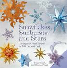 Snowflakes, Sunbursts, and Stars: 75 Exquisite Paper Designs to Fold, Cut, and Curl by Shannon Voigt, Ayako Brodek (Hardback, 2013)