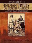 Atlas Indian Tribes North America Clash Cultures by Santoro Nicholas J