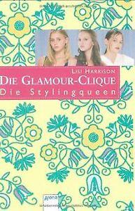 Die-Glamour-Clique-10-Die-Stylingqueen-von-Harrison-Lisi-Buch-Zustand-gut
