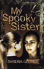 My Spooky Sister by Sandra Glover (Paperback, 2004)