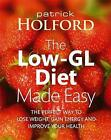 The Low-GL Diet Made Easy: the perfect way to lose weight, gain energy and improve your health by Patrick Holford (Paperback, 2007)