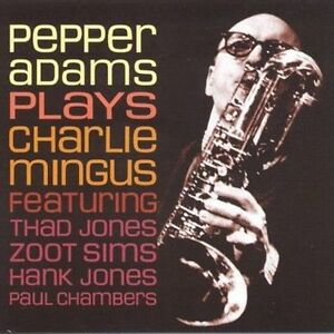 Plays-Mingus-by-Pepper-Adams-CD-Aug-2003-Fresh-Sound-Spain