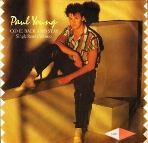 PAUL-YOUNG-come-back-and-stay-yours-A-3636-uk-cbs-7-PS-EX-VG