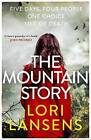 The Mountain Story by Lori Lansens (Paperback, 2016)